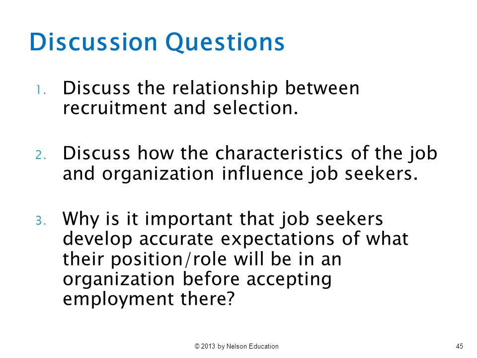 Discussion Questions Discuss the relationship between recruitment and selection.
