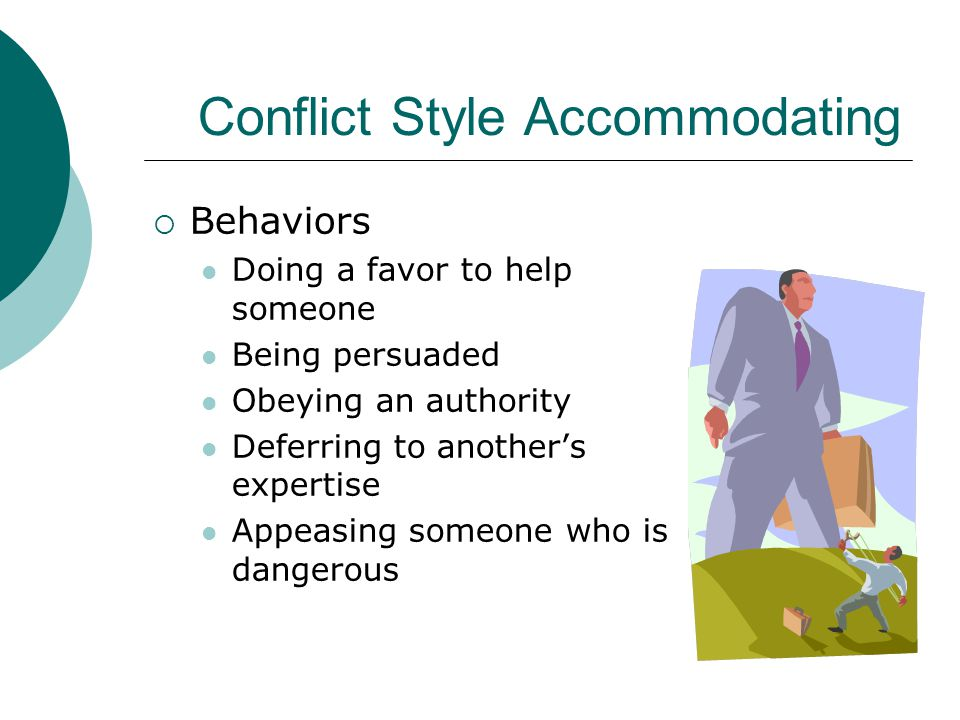 accommodating conflict style 5 leadership conflict styles (and why you should know accommodating: this style indicates a willingness to meet the needs of others at the expense of the person.