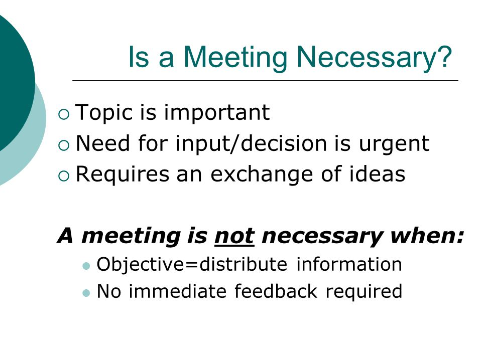 Is a Meeting Necessary Topic is important