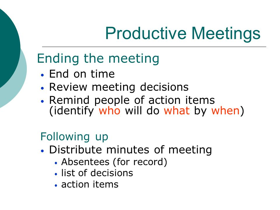 Productive Meetings Ending the meeting End on time