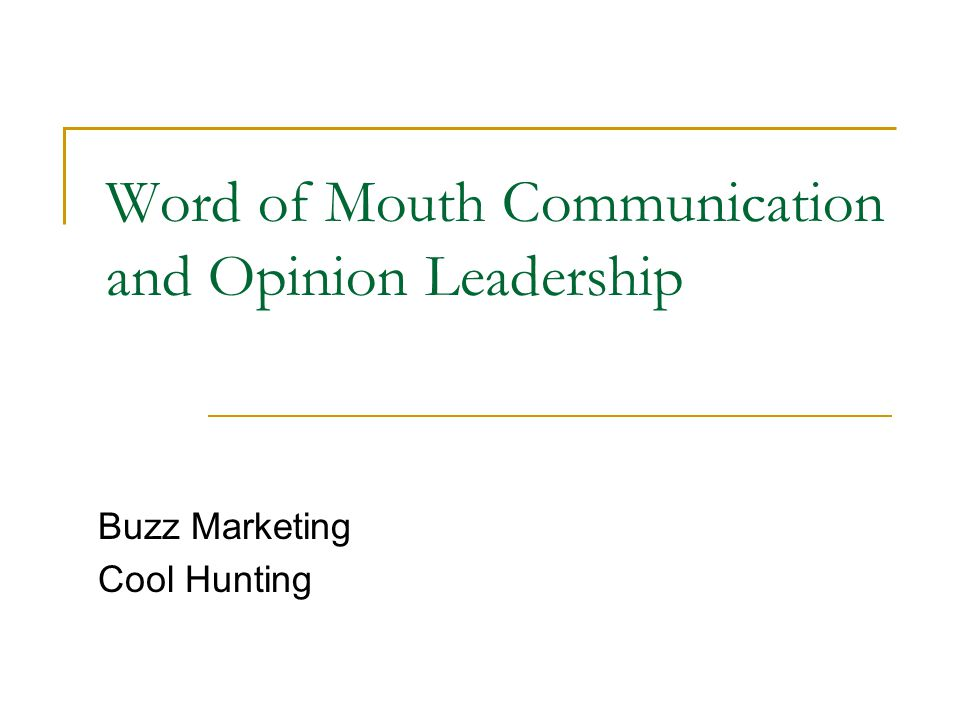 Word of Mouth Communication and Opinion Leadership