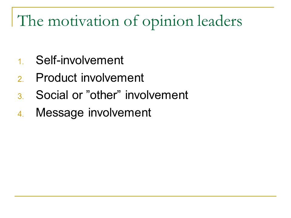 The motivation of opinion leaders