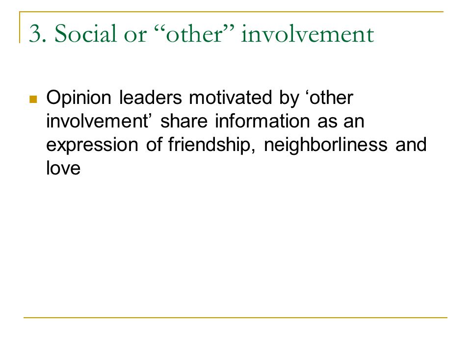 3. Social or other involvement