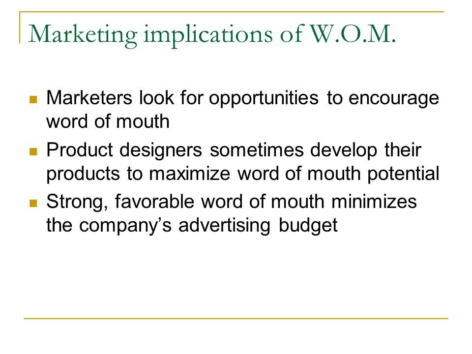 Marketing implications of W.O.M.