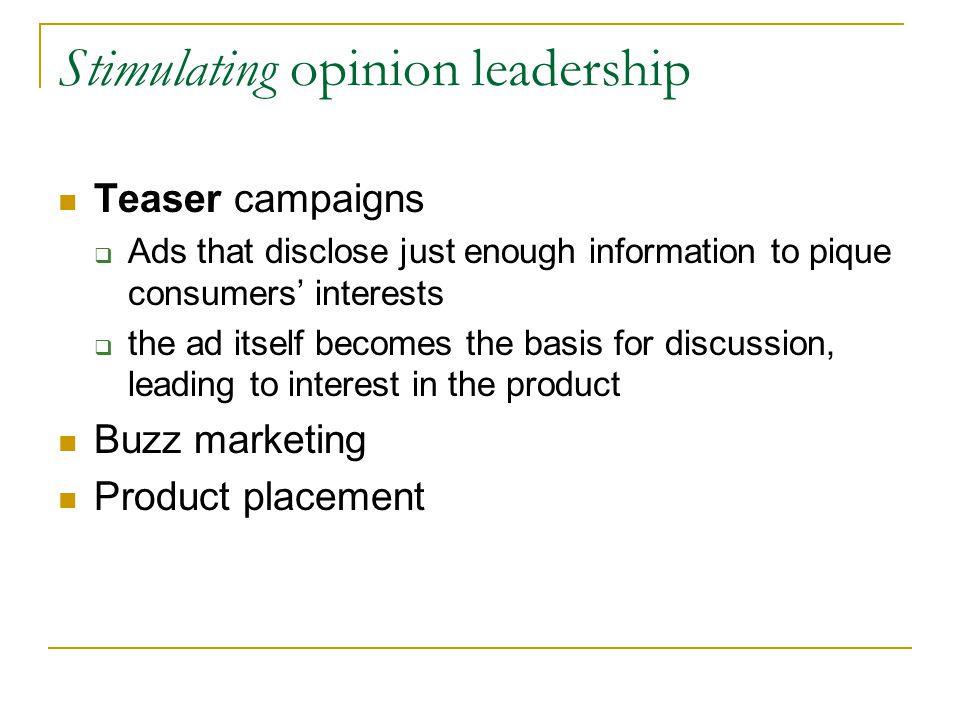 Stimulating opinion leadership