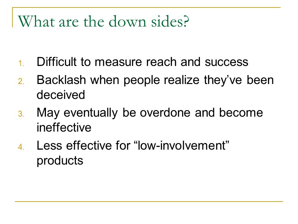 What are the down sides Difficult to measure reach and success