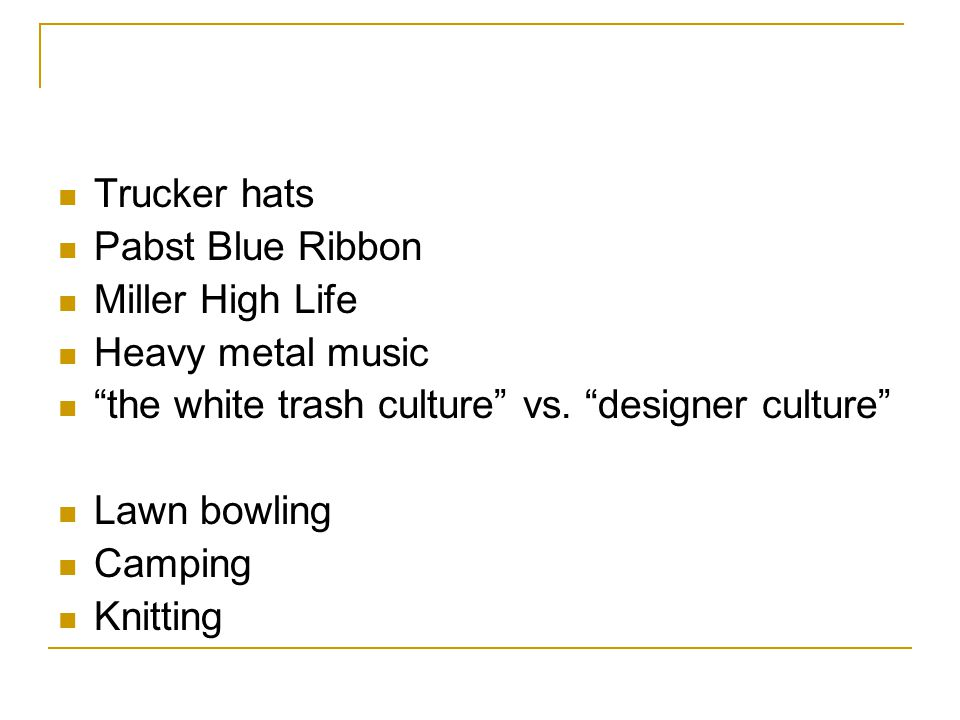 the white trash culture vs. designer culture Lawn bowling Camping