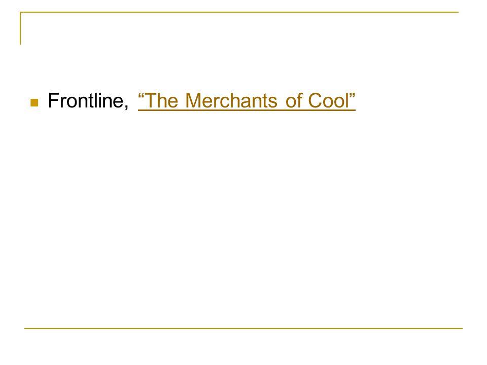 Frontline, The Merchants of Cool