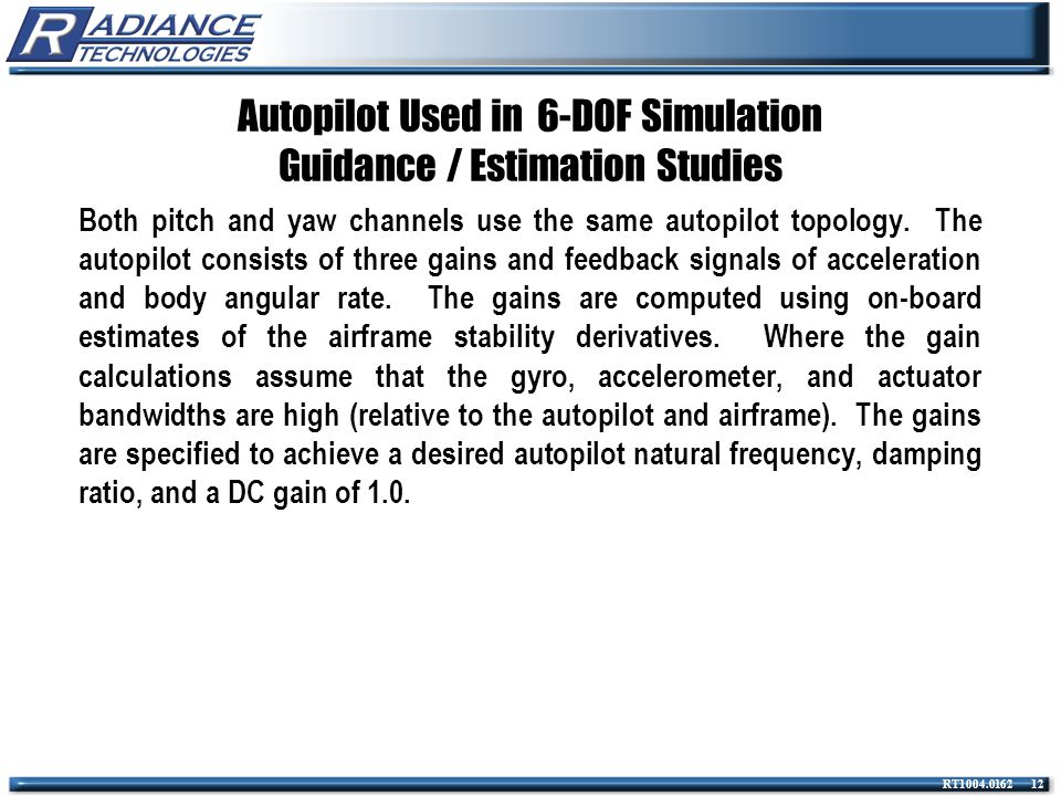 Autopilot Used in 6-DOF Simulation Guidance / Estimation Studies