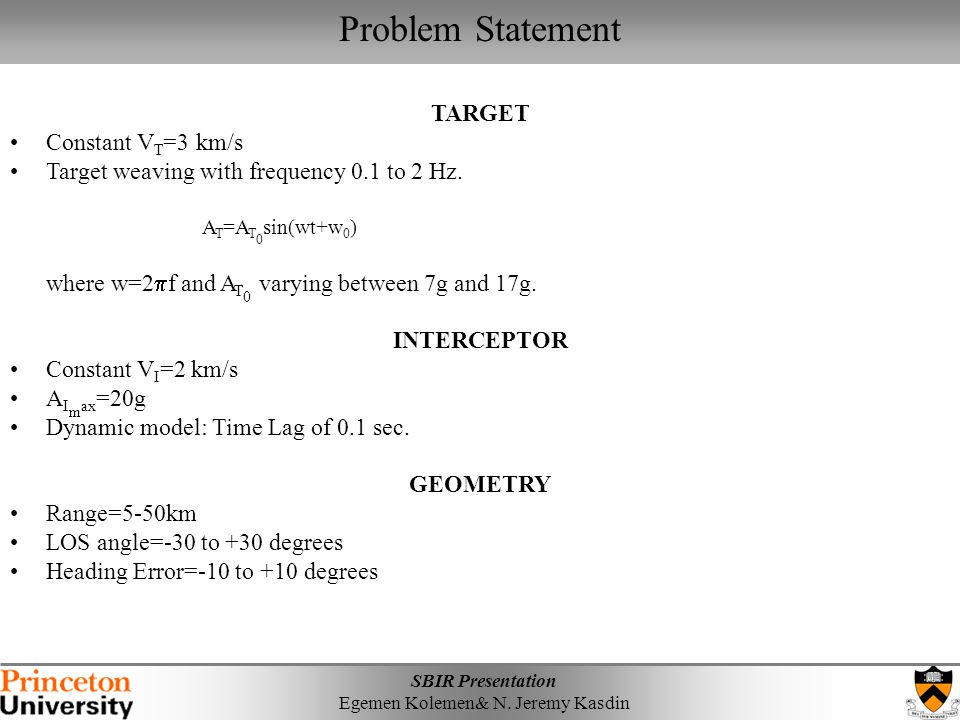 Problem Statement TARGET Constant VT=3 km/s