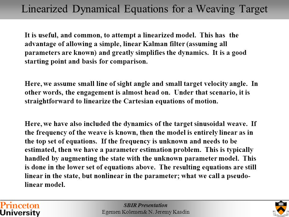 Linearized Dynamical Equations for a Weaving Target