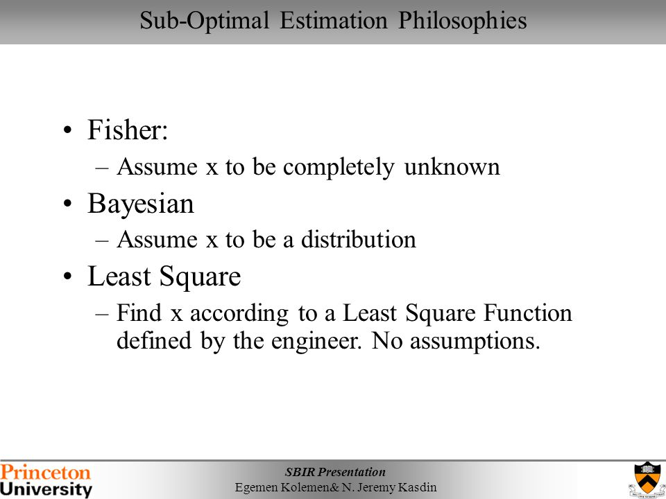 Sub-Optimal Estimation Philosophies