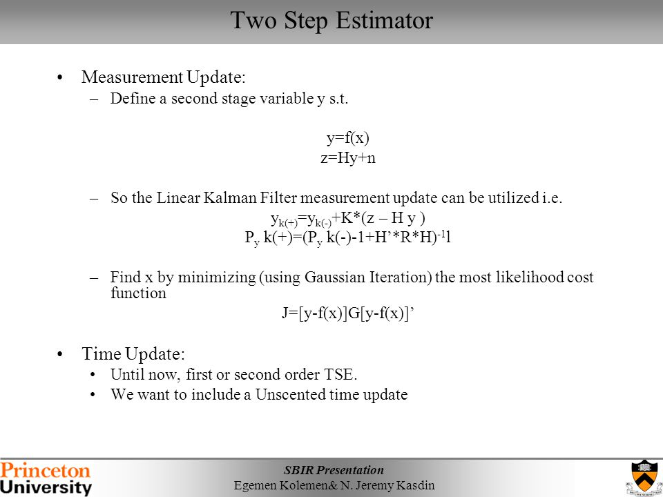 Two Step Estimator Two Step Estimator Measurement Update: Time Update: