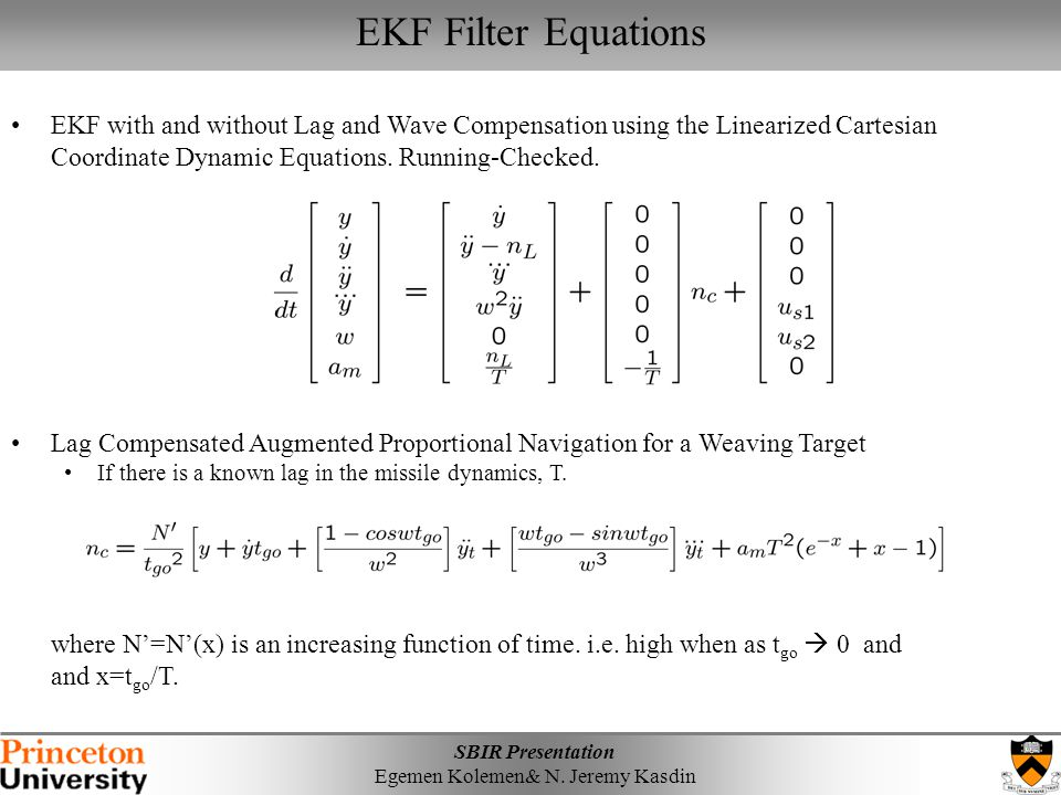 EKF Filter Equations EKF with and without Lag and Wave Compensation using the Linearized Cartesian Coordinate Dynamic Equations. Running-Checked.