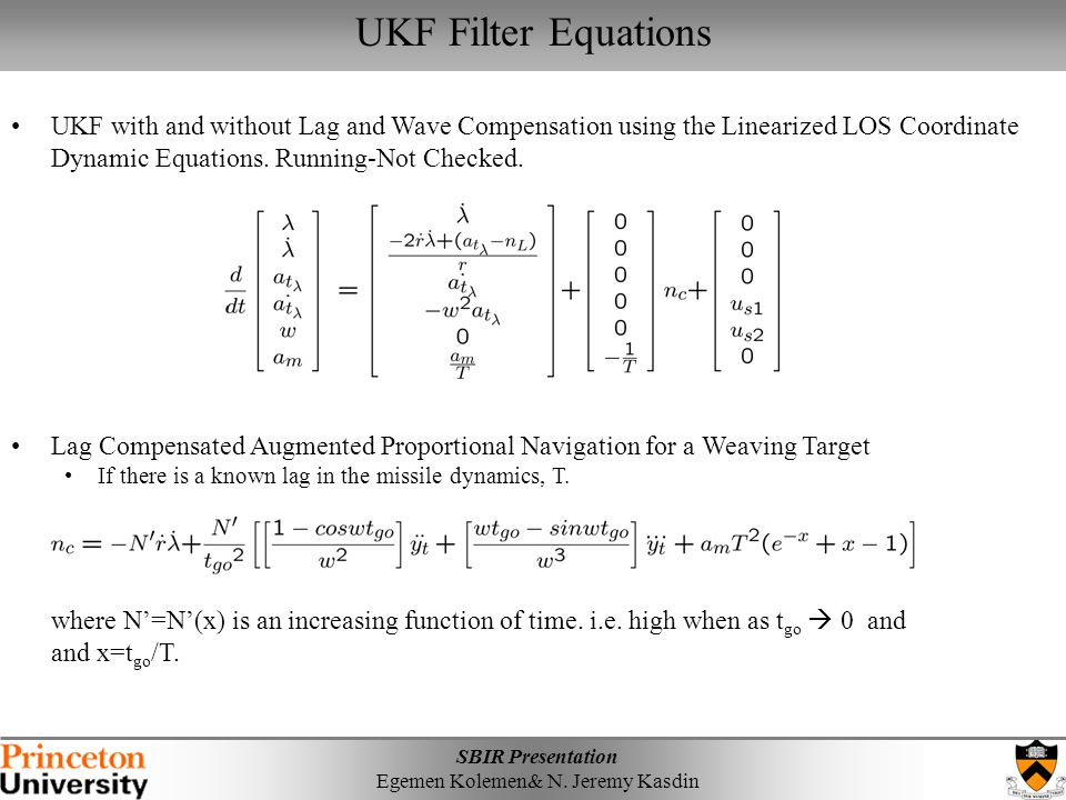 UKF Filter Equations UKF with and without Lag and Wave Compensation using the Linearized LOS Coordinate Dynamic Equations. Running-Not Checked.