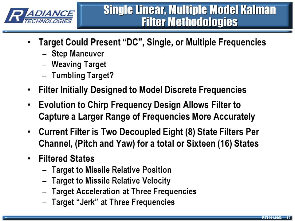 Single Linear, Multiple Model Kalman Filter Methodologies