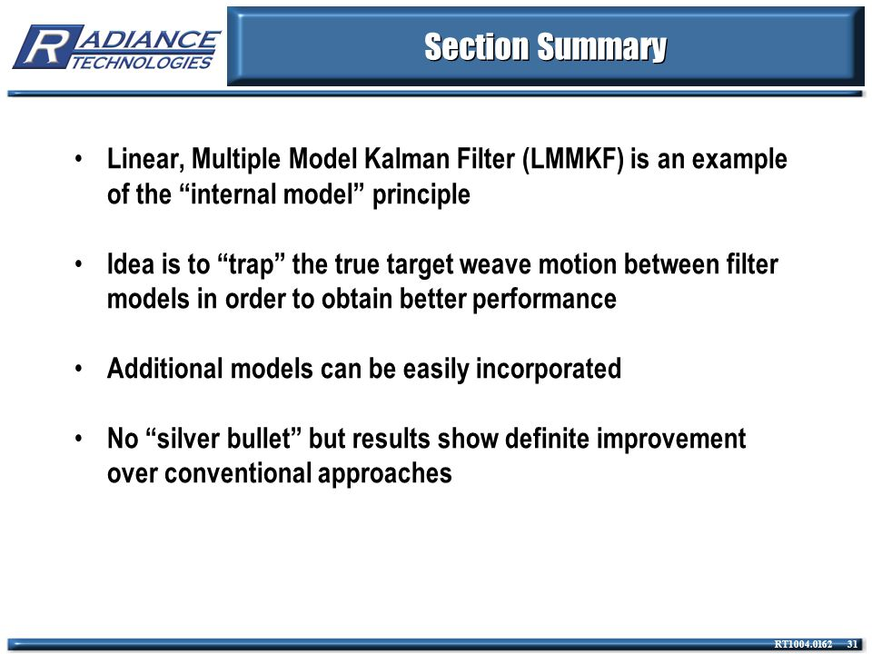 Section Summary Linear, Multiple Model Kalman Filter (LMMKF) is an example of the internal model principle.