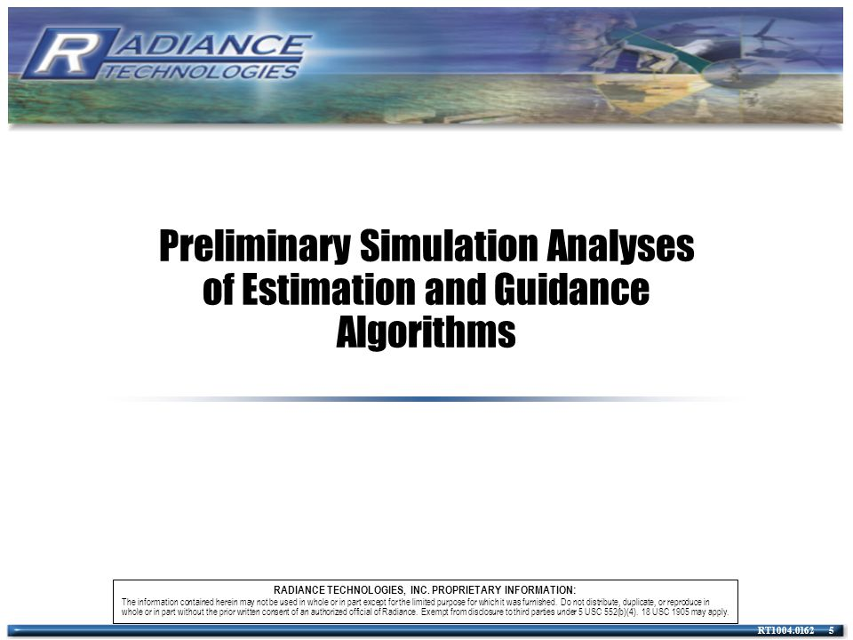 Preliminary Simulation Analyses of Estimation and Guidance Algorithms