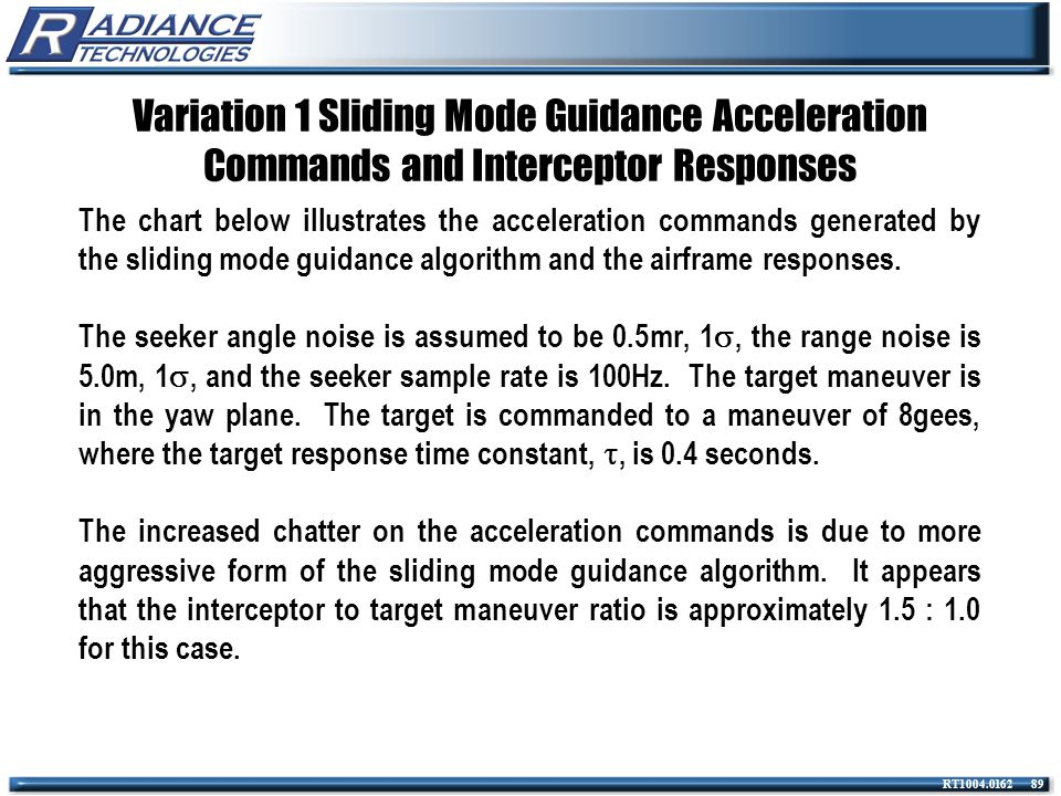 Variation 1 Sliding Mode Guidance Acceleration Commands and Interceptor Responses