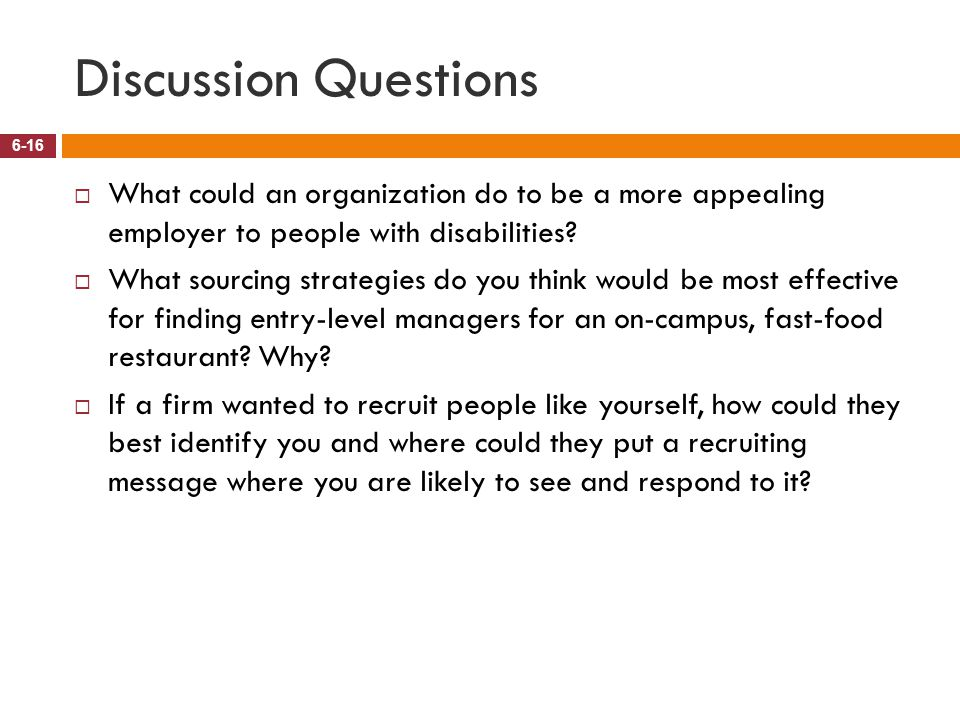 Discussion Questions What could an organization do to be a more appealing employer to people with disabilities