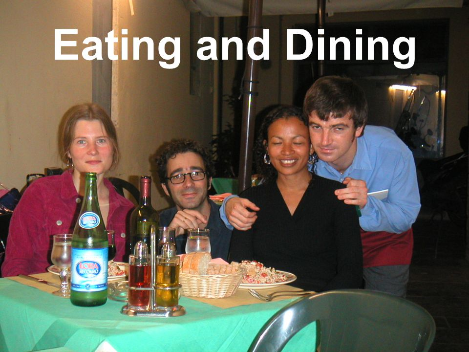 Eating and Dining