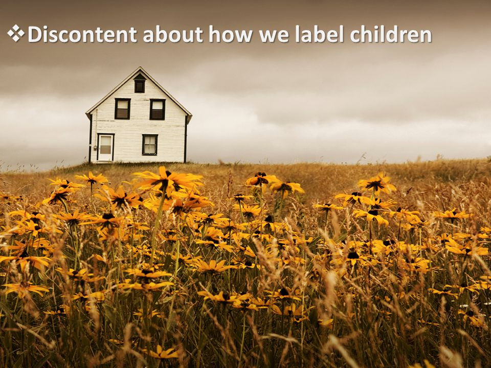 Discontent about how we label children