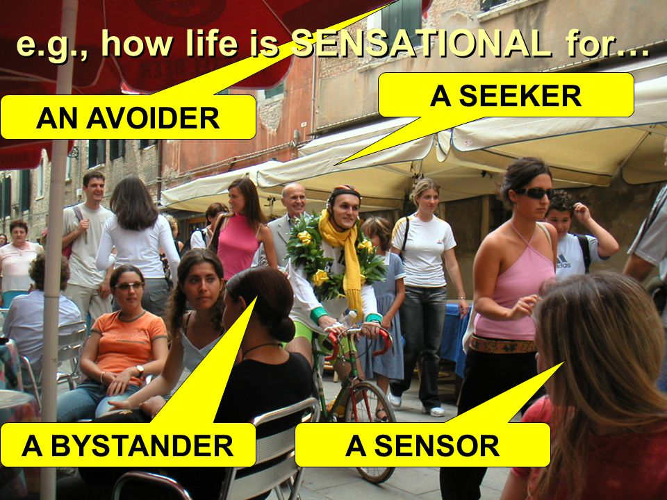 e.g., how life is SENSATIONAL for…