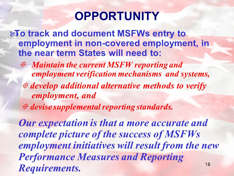 OPPORTUNITY To track and document MSFWs entry to employment in non-covered employment, in the near term States will need to: