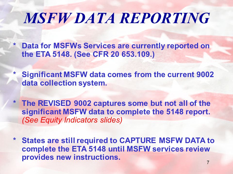 MSFW DATA REPORTING * Data for MSFWs Services are currently reported on the ETA 5148. (See CFR 20 653.109.)