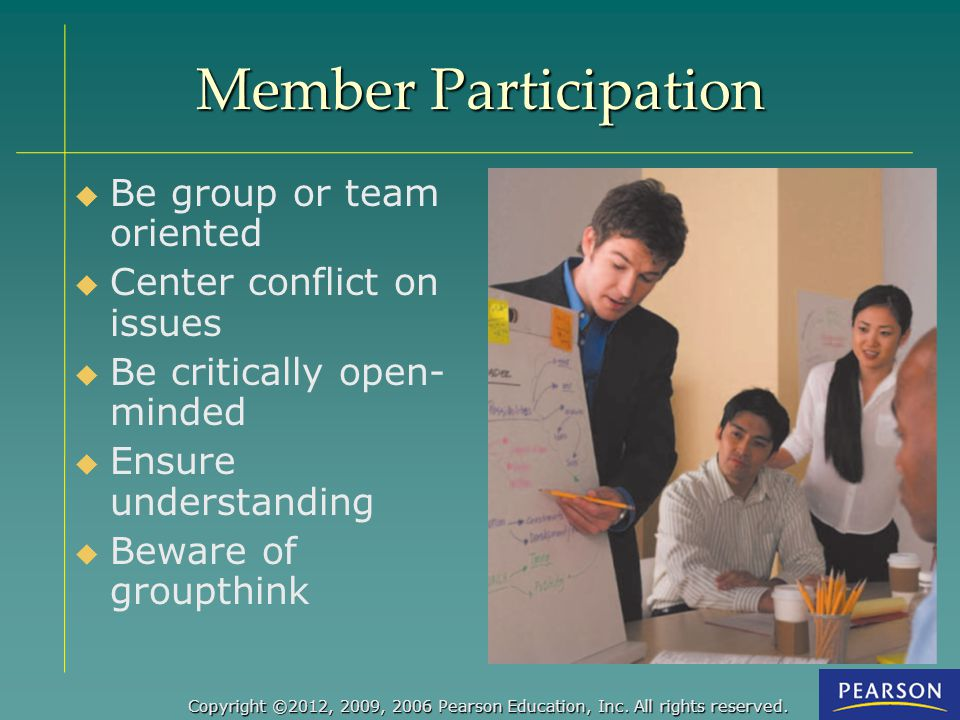 Member Participation Be group or team oriented