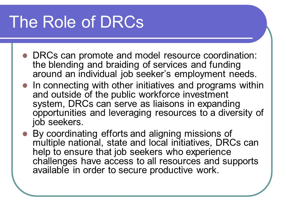 The Role of DRCs