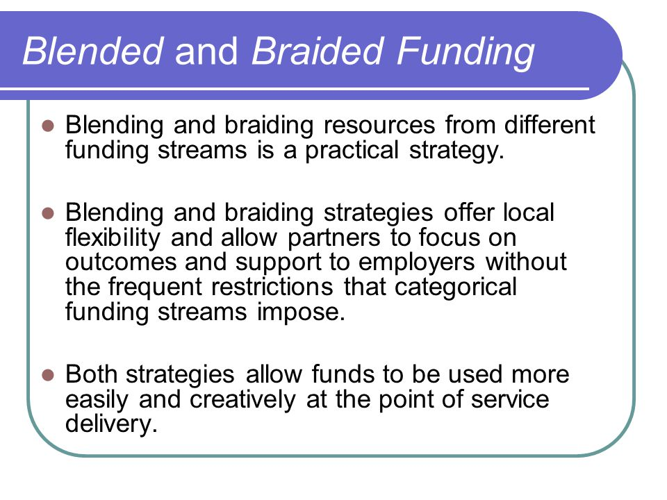 Blended and Braided Funding