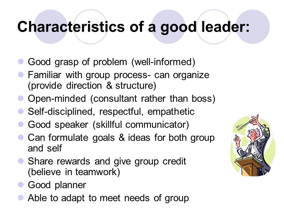 Characteristics of a good leader: