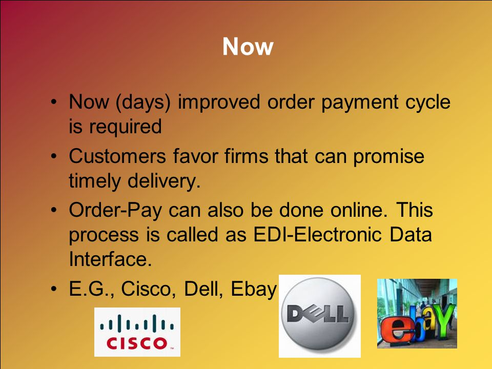 Now Now (days) improved order payment cycle is required