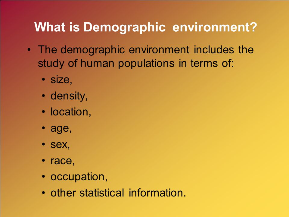 What is Demographic environment