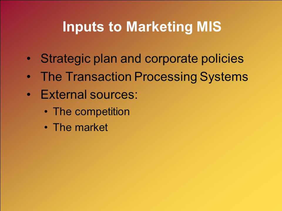 Inputs to Marketing MIS