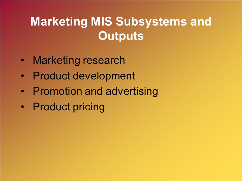 Marketing MIS Subsystems and Outputs