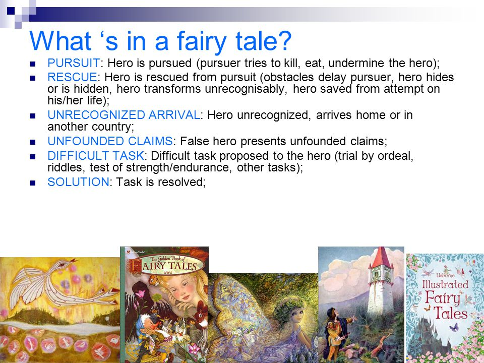 What 's in a fairy tale PURSUIT: Hero is pursued (pursuer tries to kill, eat, undermine the hero);