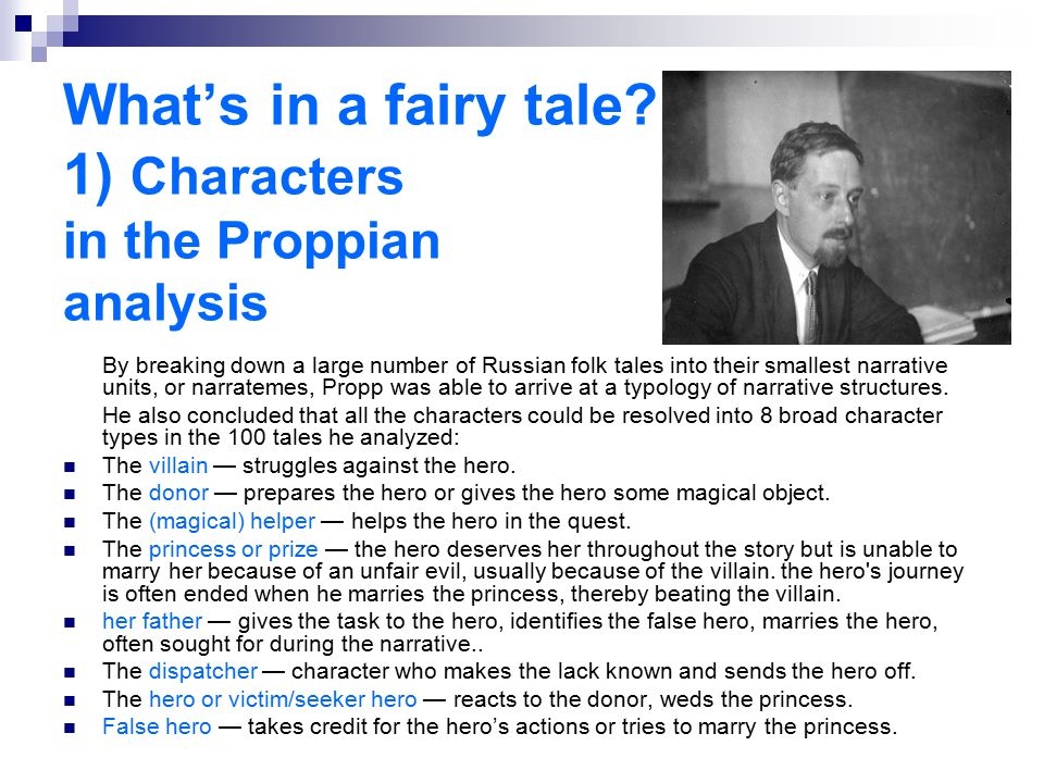 What's in a fairy tale 1) Characters in the Proppian analysis