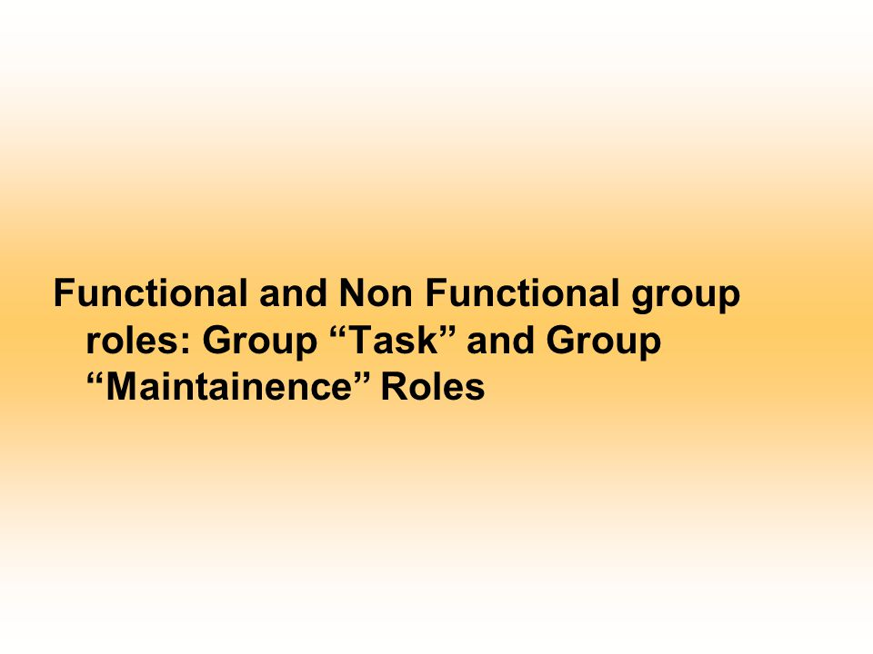 Functional and Non Functional group roles: Group Task and Group Maintainence Roles