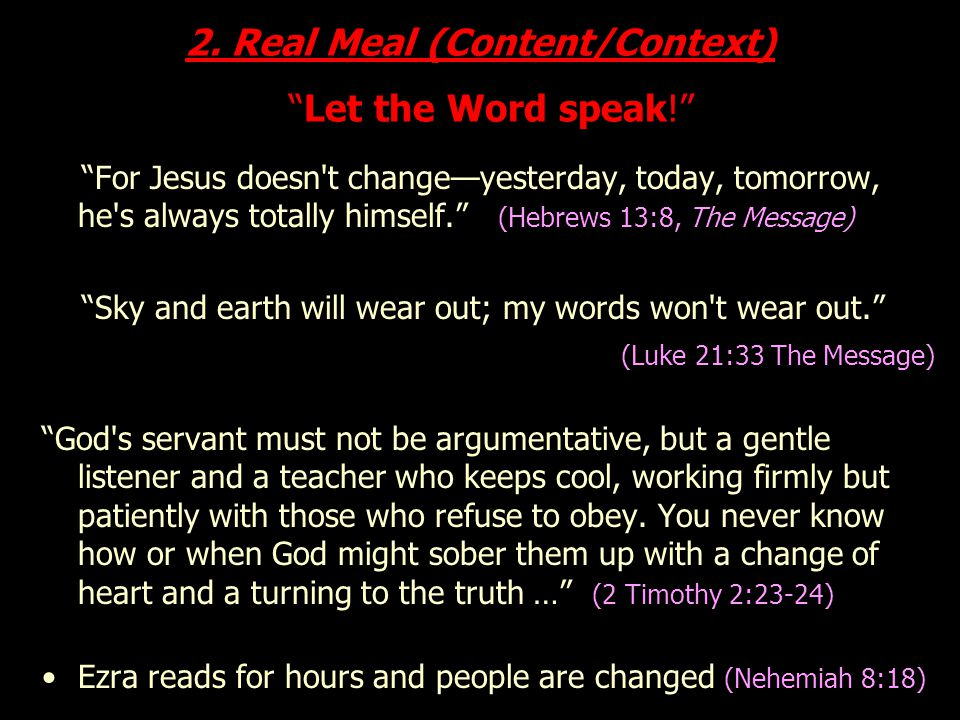 2. Real Meal (Content/Context) Let the Word speak!