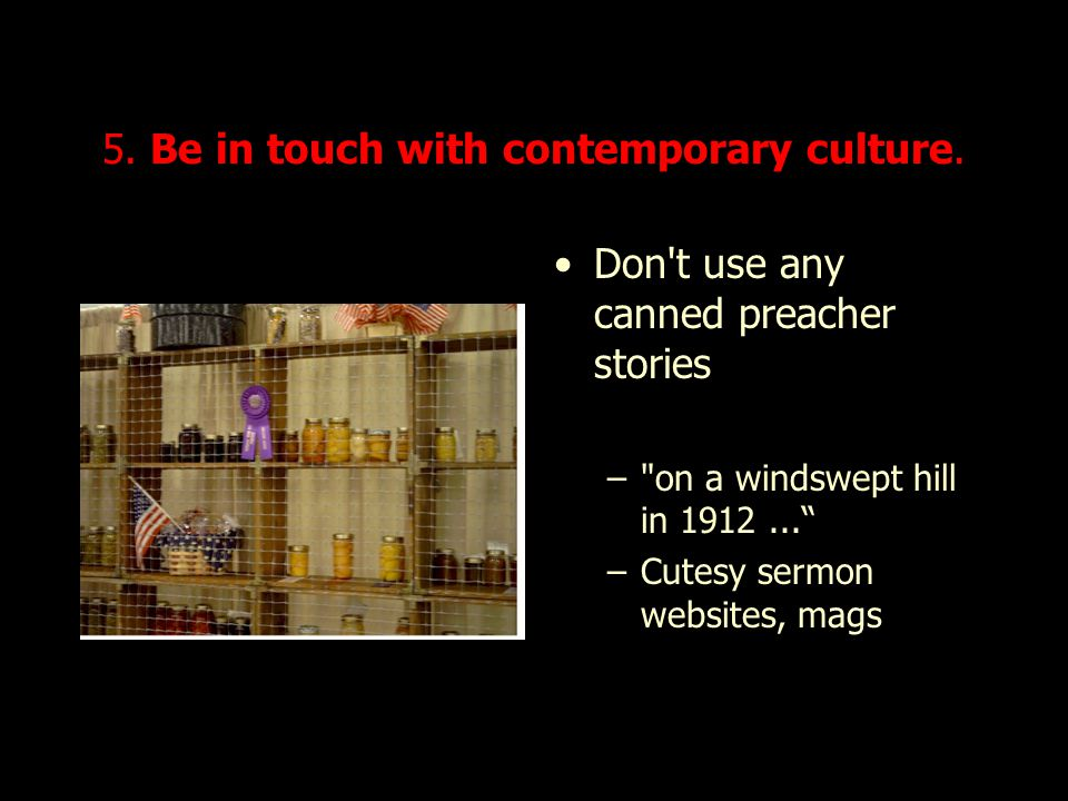 5. Be in touch with contemporary culture.