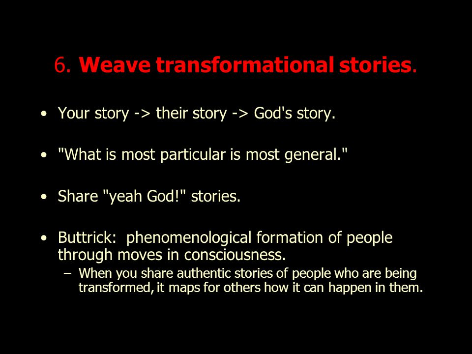6. Weave transformational stories.