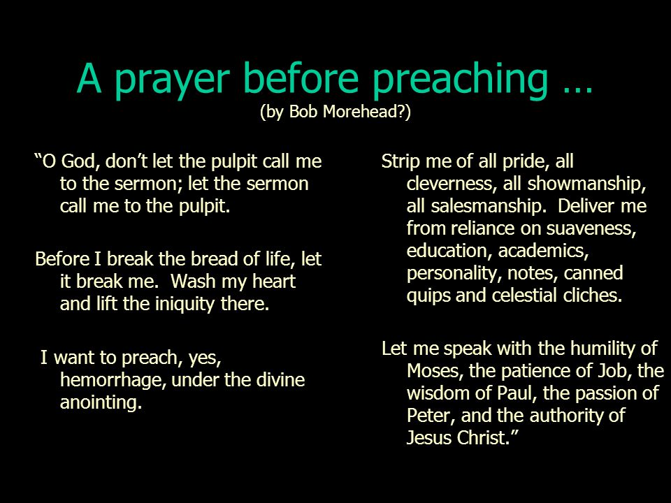 A prayer before preaching … (by Bob Morehead )