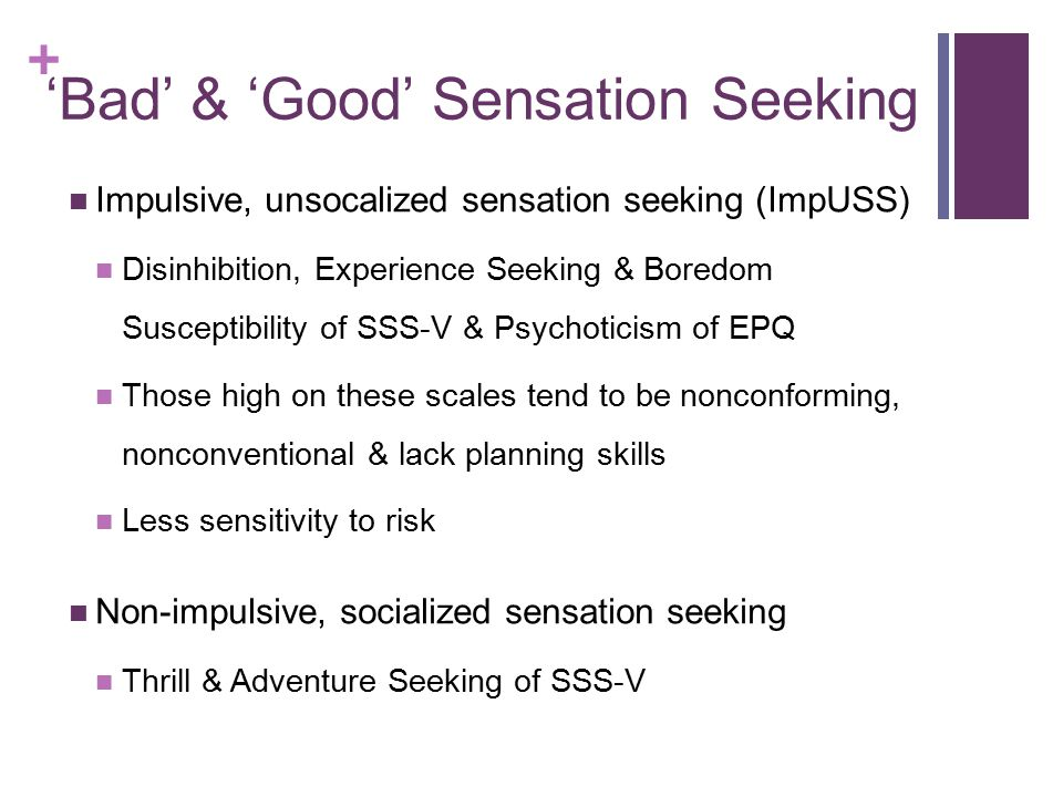 'Bad' & 'Good' Sensation Seeking