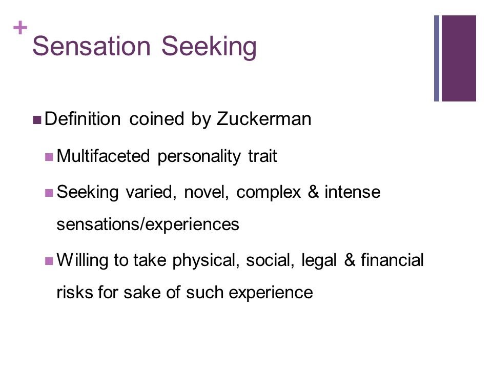 Sensation Seeking Definition coined by Zuckerman