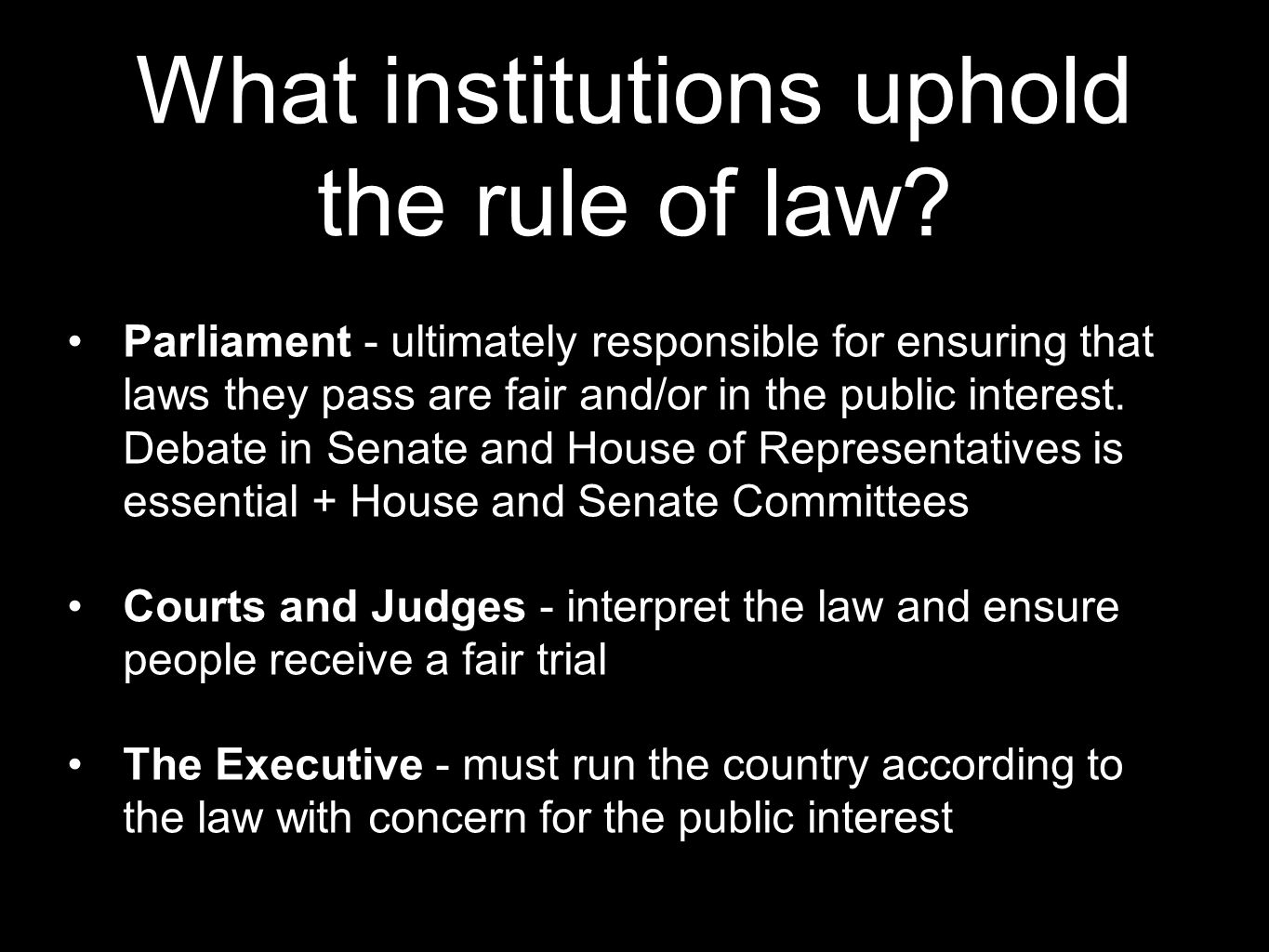 What institutions uphold the rule of law