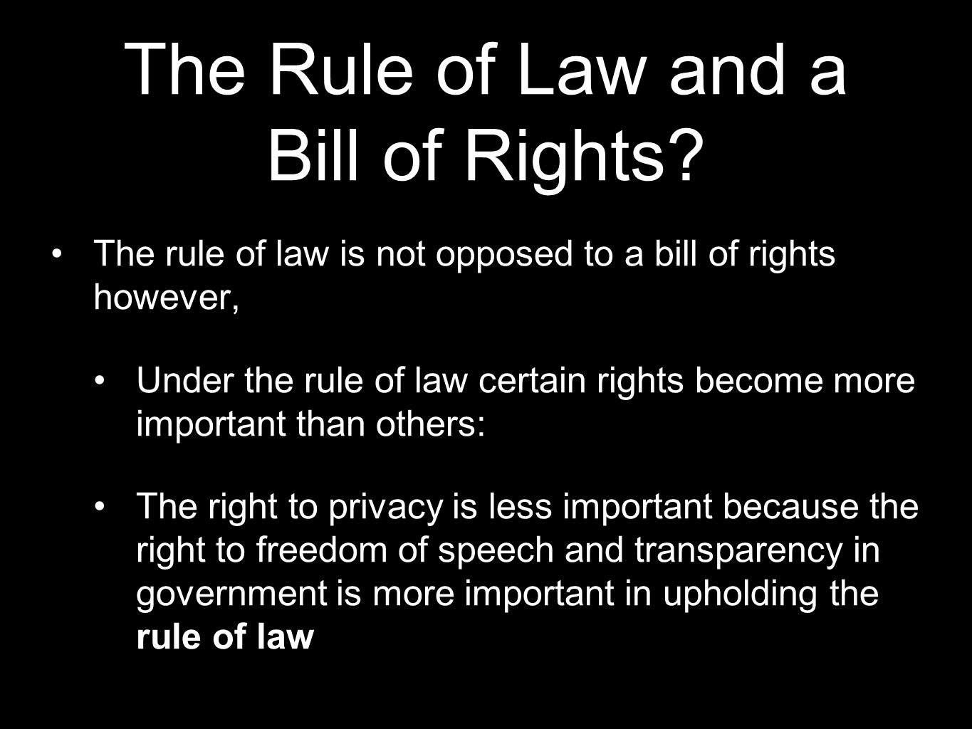 The Rule of Law and a Bill of Rights