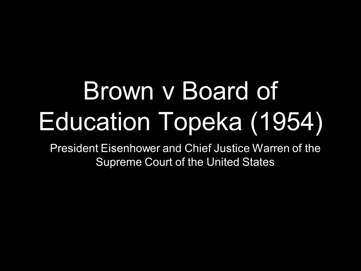 Brown v Board of Education Topeka (1954)