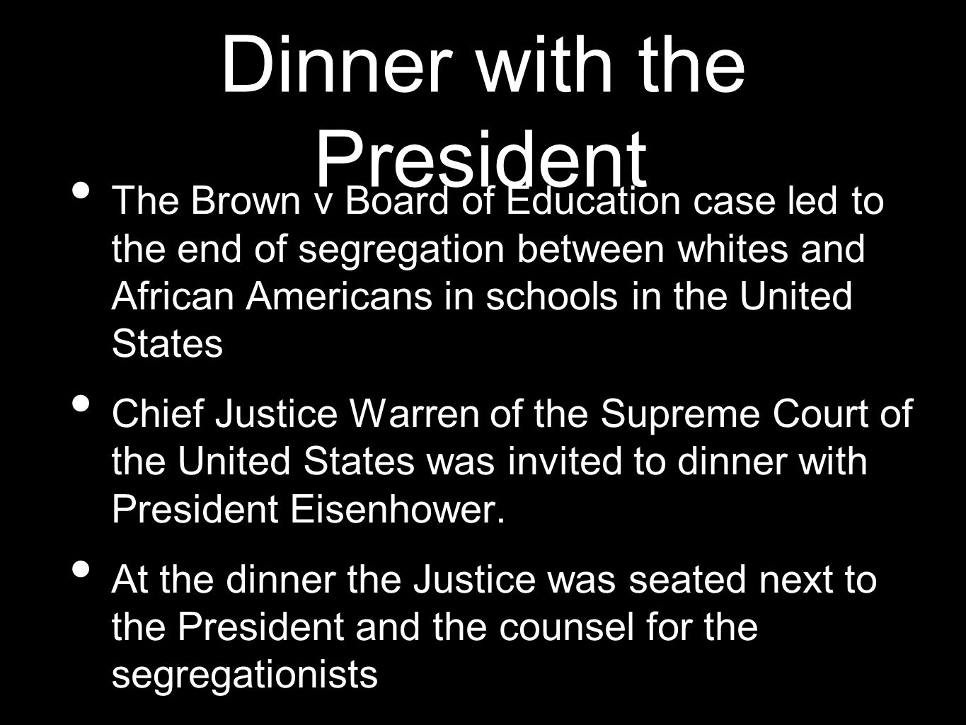 Dinner with the President